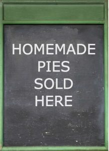 "Blackboard with title, ""Homemade pies sold here."""