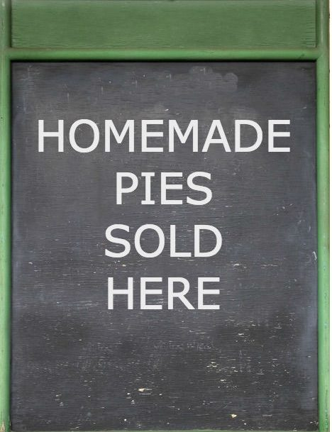 "Blackboard with title, "" Homemade pies sold here."""