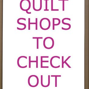 "Sign that says, "" Quilt shops to check out."""