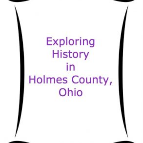 Picture frame holding sheet with words: Exploring history in Holmes County, Ohio.